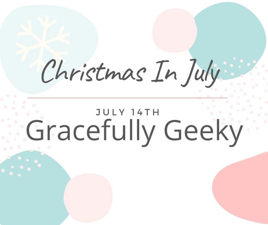 Day 4 – 3rd Annual Christmas in July – 2021 Celebrations!